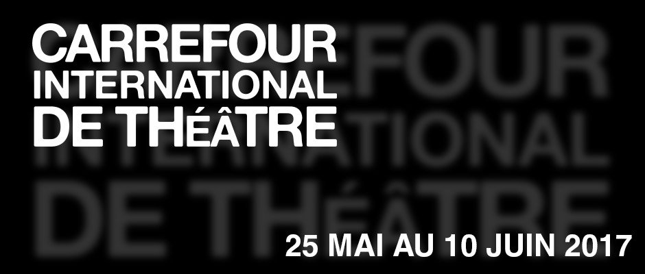 Carrefour International de Théâtre 2017